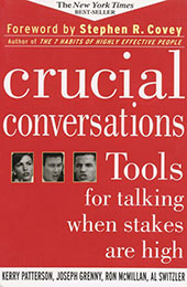 Recommended Reading Book, Crucial Conversations, by Kerry Patterson, Joseph Grenny, Ron McMillan, and Al Switzler