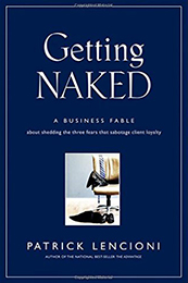 Recommended Reading Book, Getting Naked, by Patrick Lenchioni