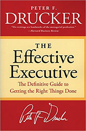 Recommended Reading Book, The Effective Executive, by Peter F. Drucker