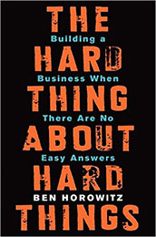 Recommended Reading Book, The Hard Thing About Hard Things by Ben Horowitz